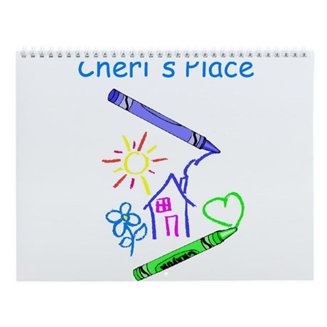 Cheri's Place Wall Calendar