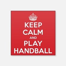"Keep Calm Play Handball Square Sticker 3"" x 3"""