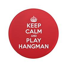 """Keep Calm Play Hangman 3.5"""" Button"""