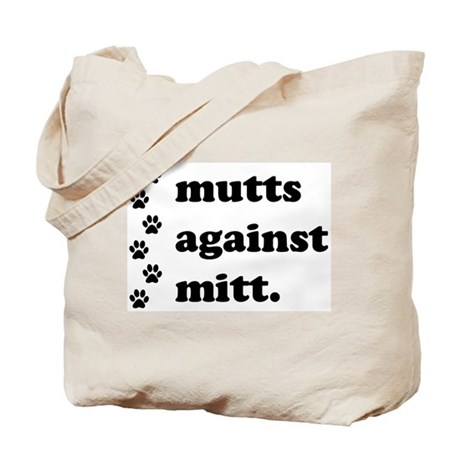 mutts against mitt Tote Bag