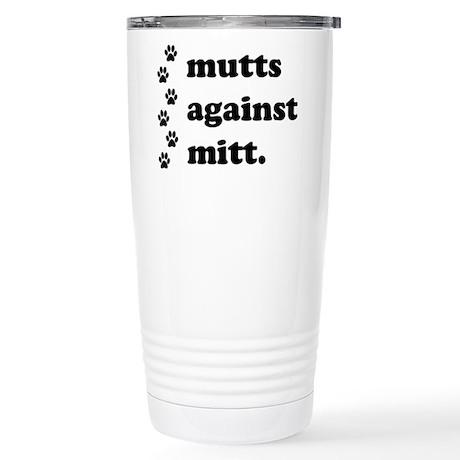 mutts against mitt Stainless Steel Travel Mug