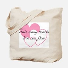 Into many hearts love can flo Tote Bag