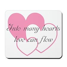 Into many hearts love can flo Mousepad