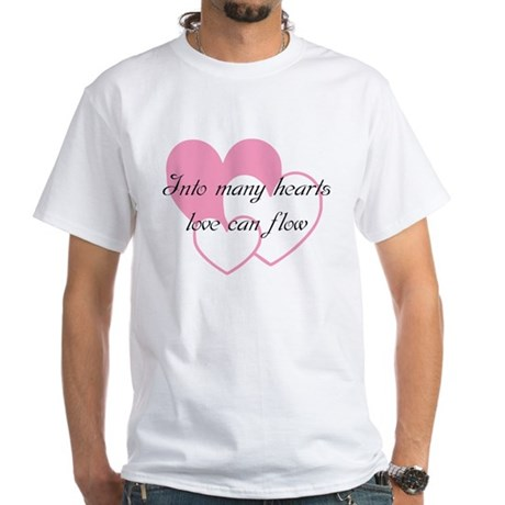 Into many hearts love can flo White T-Shirt
