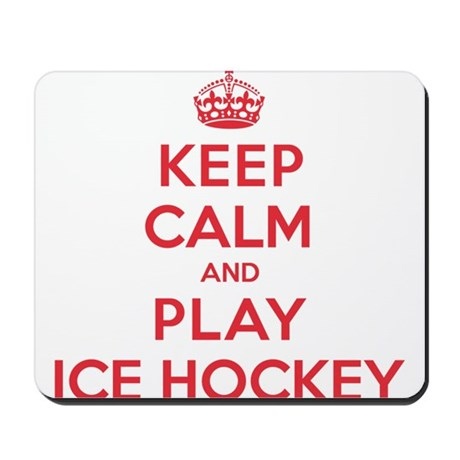 Keep Calm Play Ice Hockey Mousepad