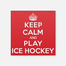 "Keep Calm Play Ice Hockey Square Sticker 3"" x 3"""
