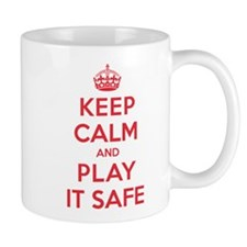 Keep Calm Play It Safe Mug