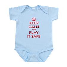 Keep Calm Play It Safe Infant Bodysuit
