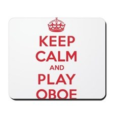 Keep Calm Play Oboe Mousepad