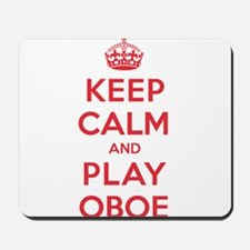 Keep Calm Play Oboe Mousepad
