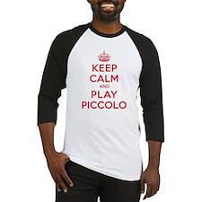 Keep Calm Play Piccolo Baseball Jersey