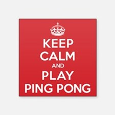 "Keep Calm Play Ping Pong Square Sticker 3"" x 3"""