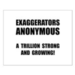 Exaggerators Anonymous Black Small Poster