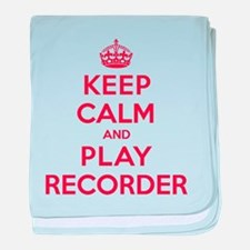 Keep Calm Play Recorder baby blanket