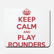 Keep Calm Play Rounders Mousepad