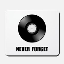 Never Forget Vinyl Black Mousepad