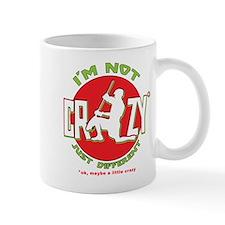 Im Not Crazy (lacrosse) Mug