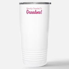 Recently Promoted to GRANDMA! Travel Mug
