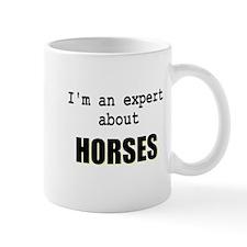 Im an expert about HORSES Mug