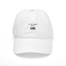 Im an expert about LOVE Baseball Cap