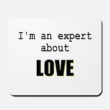 Im an expert about LOVE Mousepad