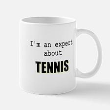 Im an expert about TENNIS Mug