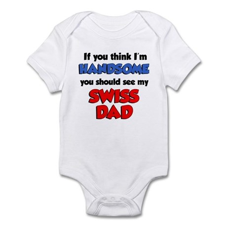 Handsome See My Swiss Dad Infant Bodysuit