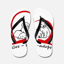 live love adopt Flip Flops