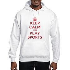 Keep Calm Play Sports Hoodie