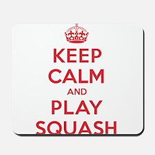 Keep Calm Play Squash Mousepad