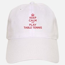 Keep Calm Play Table Tennis Baseball Baseball Cap