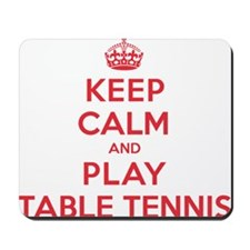 Keep Calm Play Table Tennis Mousepad