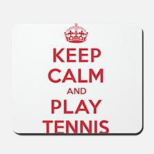 Keep Calm Play Tennis Mousepad