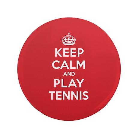 """Keep Calm Play Tennis 3.5"""" Button"""