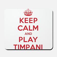 Keep Calm Play Timpani Mousepad