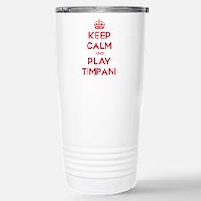 Keep Calm Play Timpani Stainless Steel Travel Mug