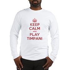 Keep Calm Play Timpani Long Sleeve T-Shirt