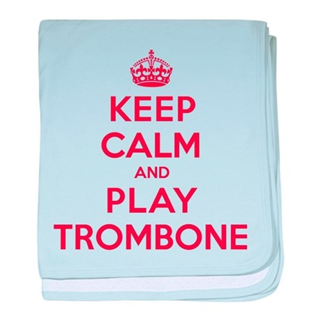 Keep Calm Play Trombone baby blanket