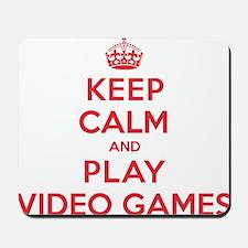 Keep Calm Play Video Games Mousepad