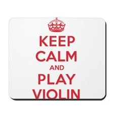 Keep Calm Play Violin Mousepad