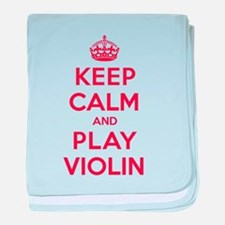 Keep Calm Play Violin baby blanket