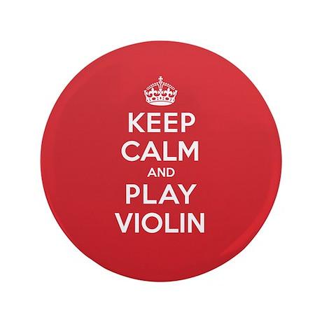 """Keep Calm Play Violin 3.5"""" Button"""