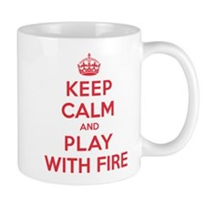 Keep Calm Play With Fire Mug