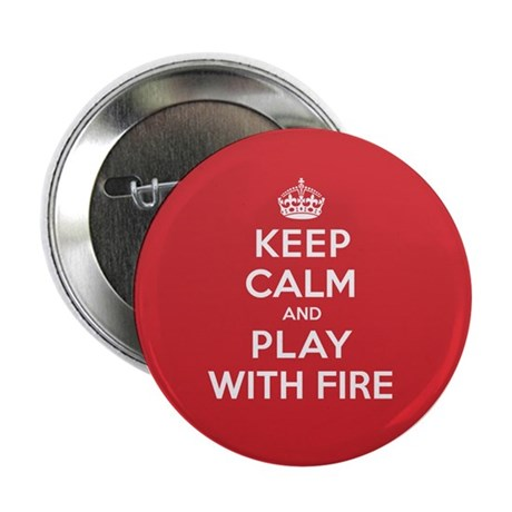 "Keep Calm Play With Fire 2.25"" Button (100 pack)"