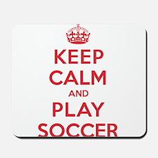 Keep Calm Play Soccer Mousepad