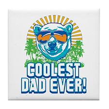 Coolest Dad Ever Tile Coaster