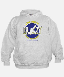 I'm Not Crazy (hockey) Hoodie