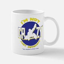 I'm Not Crazy (hockey) Mug