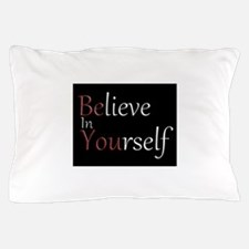 Be You Pillow Case