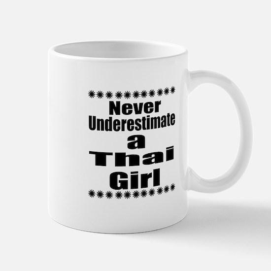 Never Underestimate A Thai Girl Mug